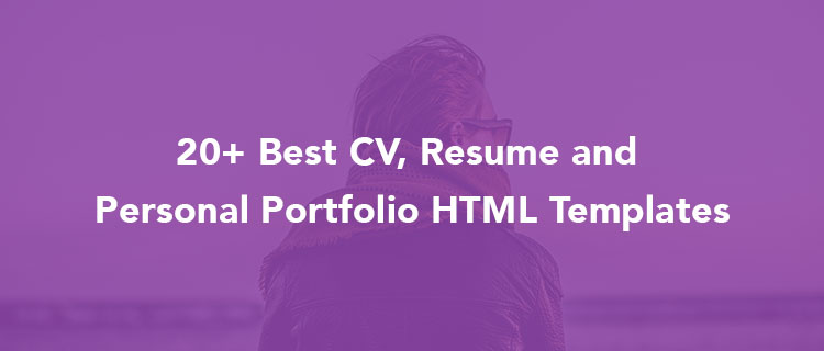 20+ Best CV, Resume and Personal Portfolio HTML Templates to create your personal website
