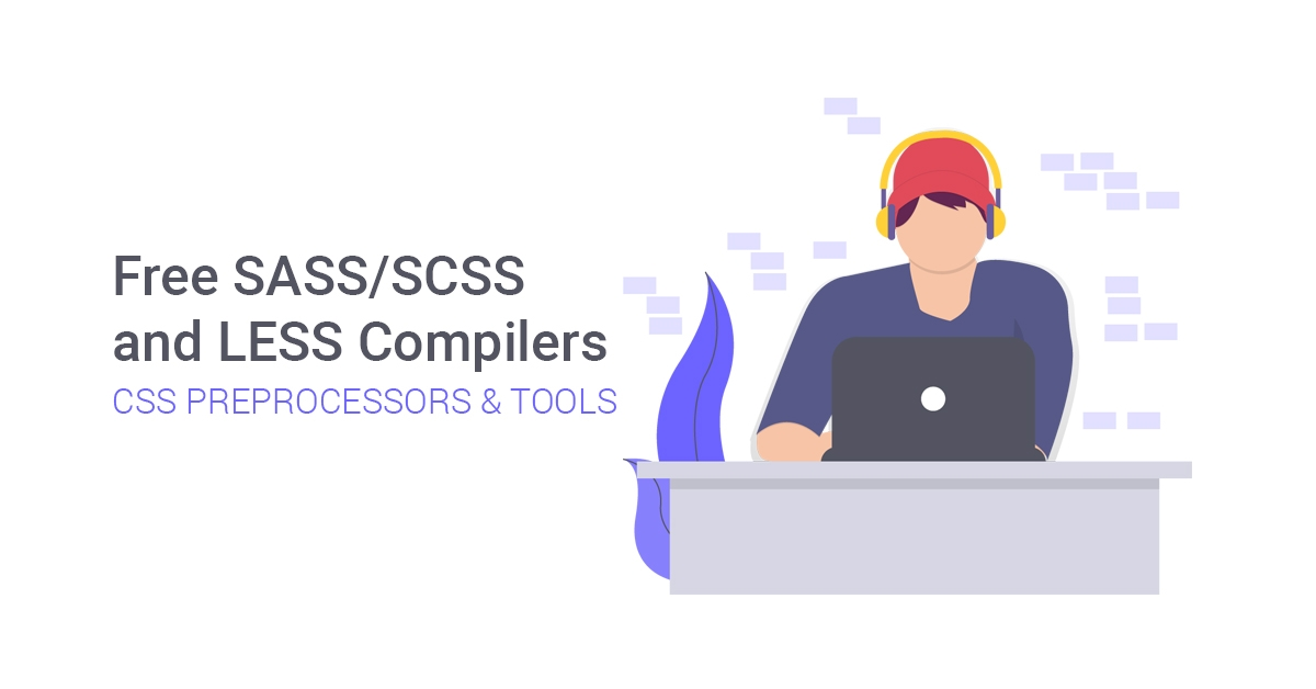 15+ Best Free SASS, SCSS and LESS Compilers – CSS Preprocessing Tools