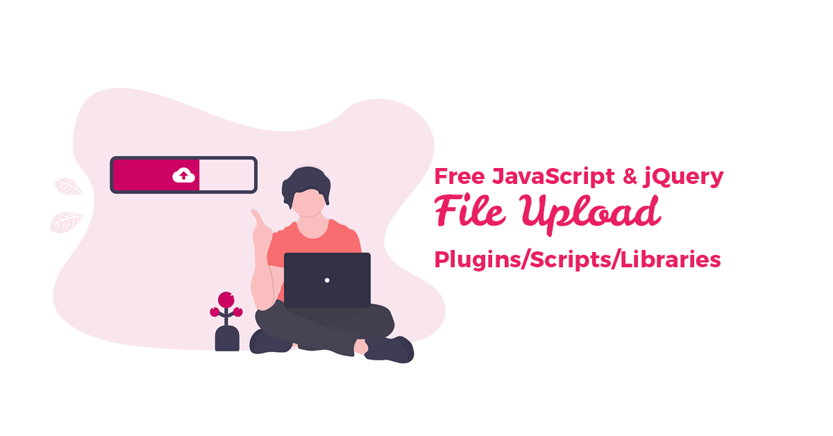 20+ Best Free JavaScript & jQuery File Upload Plugins and Libraries 2021